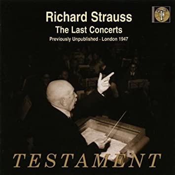 Strauss: The Last Concerts: Don Juan, Burleske for piano and orchestra,  Sinfonia domestica, Till Eulenspiegels lustige Streiche