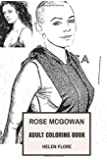 Rose McGowan Adult Coloring Book: Charmed Star and Feminist, Sexual Harrasment Awareness and #MeToo Proponent Actress Inspired Adult Coloring Book