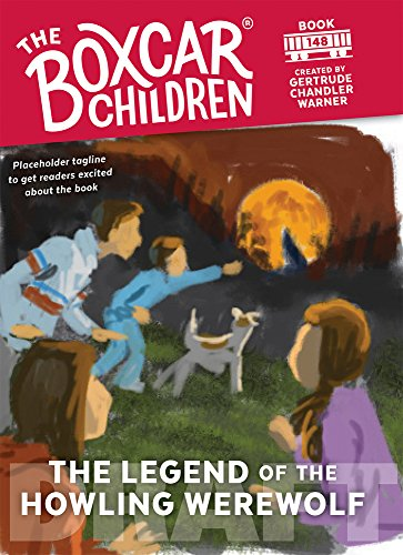 The Legend of the Howling Werewolf - Book #148 of the Boxcar Children