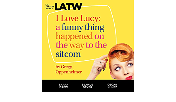 I Love Lucy: A Funny Thing Happened on the Way to the Sitcom ...