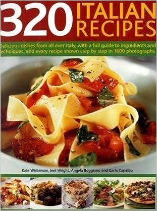 320 Italian Recipes Amazon Co Uk Kate Whiteman Jeni Wright Angela Boggiano And Carla Capolbo 9781844769001 Books