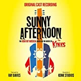 Sunny Afternoon (New Hit Musical Based on The Music of The Kinks)