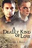 A Deadly Kind of Love, Victor J. Banis, 1615819150