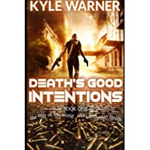 Death's Good Intentions (The End of the World and Some Other Things) (Volume 1)