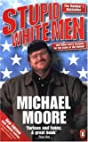 """Stupid White Men - ...and Other Sorry Excuses for the State of the Nation!"" av Michael Moore"