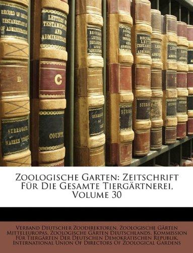 Zoologische Garten: Zeitschrift Für Die Gesamte Tiergärtnerei, Volume 30 (German Edition) ebook