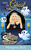Make the Ghost of It (Witch Woods Funeral Home Book 3): (Ghost Cozy Mystery series)