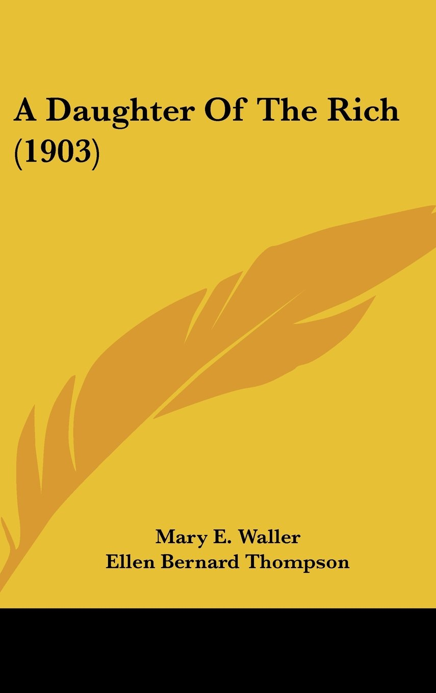 Read Online A Daughter Of The Rich (1903) PDF