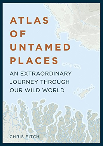 Atlas of Untamed Places (Atlases) (Pottery Place)