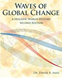 Waves of Global Change: A Holistic World History - Second Edition
