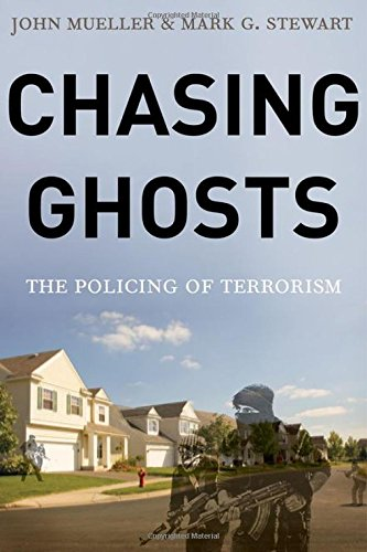 Chasing Ghosts: The Policing of Terrorism