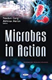 Microbes in Action (Microbiology Research Advances)