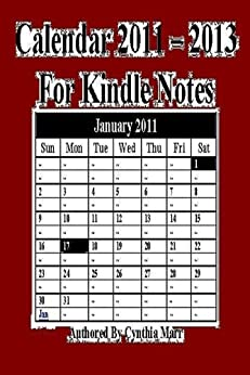 Calendar 2011 - 2013 For Kindle Notes by [Marr, Cynthia]