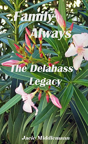 Family Always (The Delahass Legacy Book 4) by [Middlemann, Jacie]