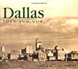 Dallas Then and Now (Then & Now)