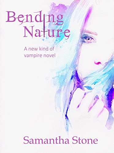 Vampire Ideas (Bending Nature: A different kind of vampire novel)
