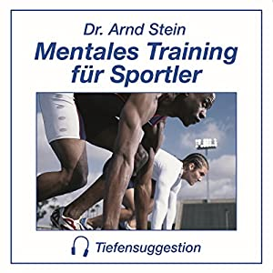 Mentales Training für Sportler. Tiefensuggestion Hörbuch