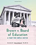 img - for Brown v. Board of Education: A Fight for Simple Justice book / textbook / text book