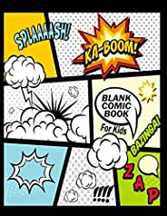 Blank Comic Book For Kids : Create Your Own Comics With This Comic Book Journal Notebook: Over 100 Pages Large