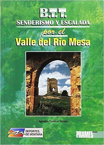 Senderismo y Escalada por el Valle del Rio Mesa Deportes De ...