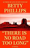 ''There Is No Road Too Long'', Betty Phillips, 1414070225