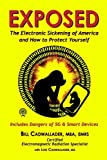 img - for Exposed: The Electronic Sickening of America and How to Protect Yourself - Includes Dangers of 5G & Smart Devices book / textbook / text book
