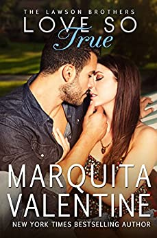 Love So True (The Lawson Brothers Book 2) by [Valentine, Marquita]