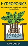 indoor water garden house plans Hydroponics: Everything You Need to Know to Build Your Own Hydroponic Garden