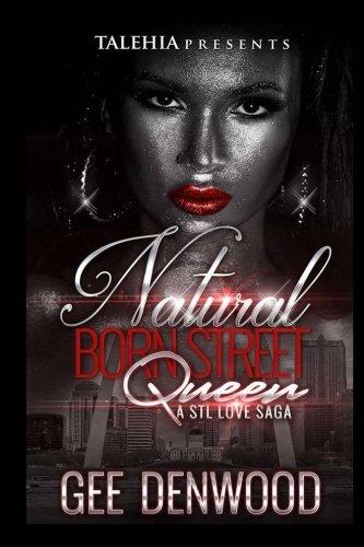Natural Born Street Queen: : A STL Love SAGA ebook