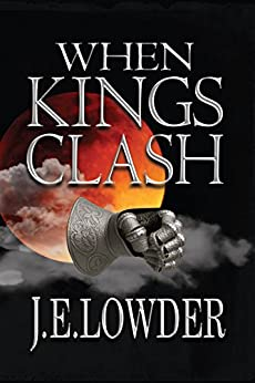 When Kings Clash (War of Whispers Book 3) by [Lowder, J.E.]