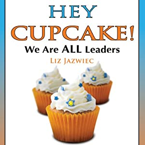 Hey Cupcake! We are ALL Leaders Audiobook