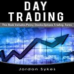Day Trading: 4 Manuscripts: Penny Advanced,Options Advanced,Forex Advanced, Binary Advanced | Jordon Sykes