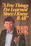 A Few Things I've Learned Since I Knew It All, Jerry Cook, 0849906792