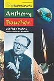 Anthony Boucher, Jeffrey Marks, 0786433205