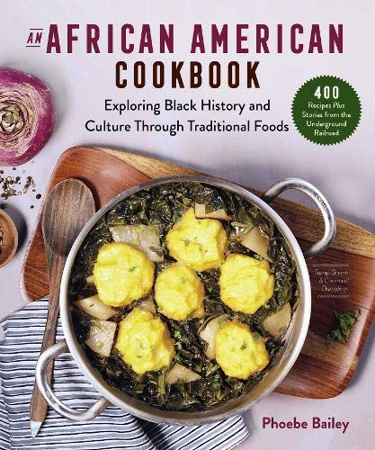 Book Cover: An African American Cookbook: Exploring Black History and Culture Through Traditional Foods