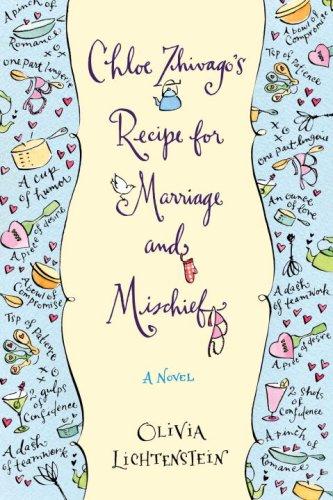 Chloe Zhivago's Recipe for Marriage and Mischief: A Novel pdf epub