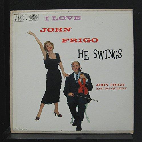 Price comparison product image I Love John Frigo,  He Swings