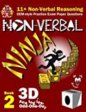 11+ Non Verbal Reasoning: The Non-verbal Ninja Training Course: 3d, Analogies and Odd-one-out: 2