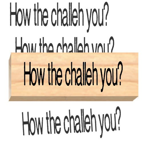 (Ruth's Jewish Stamps Wood Mounted Rubber Stamp - Challah You?)