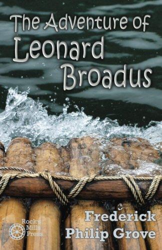 Read Online The Adventure of Leonard Broadus (Milestones in Canadian Literature) ebook