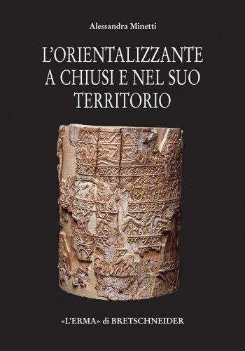 L'Orientalizzante a Chiusi e nel suo territorio (Studia Archaeologica) (Italian Edition)
