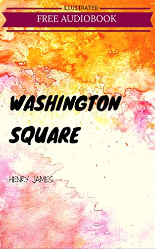 (Washington Square: By Henry James :)