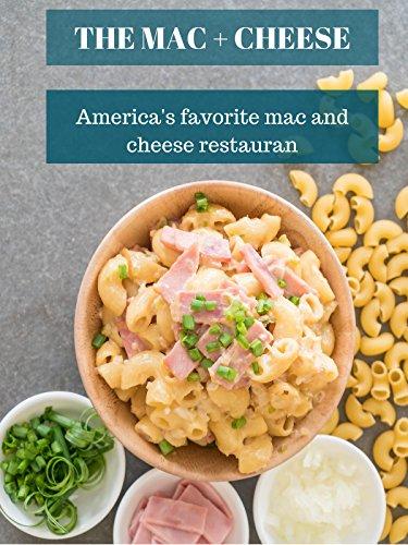 Mac + Cheese: America's favorite mac and cheese restaurant -