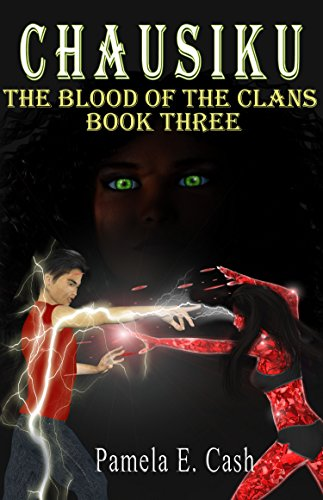 Book: CHAUSIKU The Blood of the Clans Book Three (Chausiku Series 3) by Pamela E. Cash