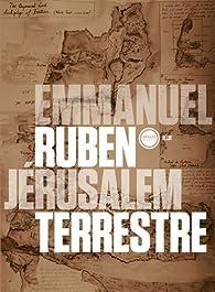 Jérusalem terrestre par Emmanuel Ruben