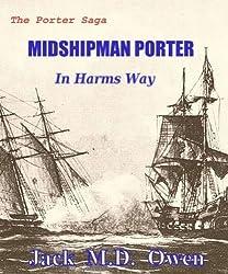 Midshipman Porter In Harms Way (The Porter Saga Book 1)