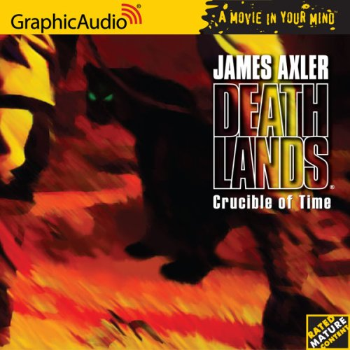 Crucible of Time [Book 44 in the Deathlands Series] [Audiobook]