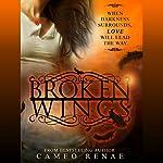 Broken Wings | Cameo Renae