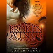 Broken Wings | Cameo Renae