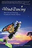 Wind Dancing: The Gift of Healing Traumatic Brain Injury